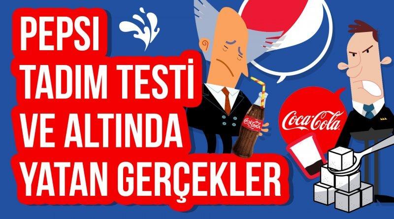 Pepsi Tadım Testi ve Altında Yatan Gerçekler
