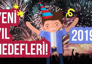 Yeni Yıl Hedefleri – 2019! Yeni Yılda Başarılı Olmak