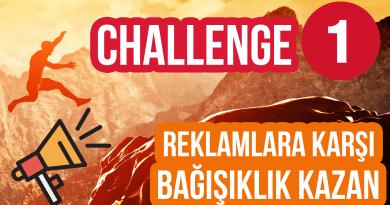 Reklamlara Karşı Bağışıklık Kazan – Challenge 1