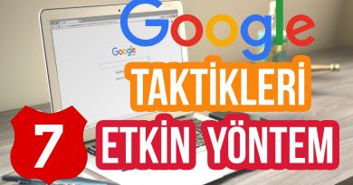 Google'ı Kullanmanın 7 Etkin Yolu – Google Taktikleri